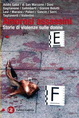Amorosi assassini: Storie di violenze sulle donne  by  Marina Addis Saba