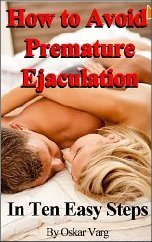 How to Avoid Premature Ejaculation in Ten Easy Steps  by  James Furlong
