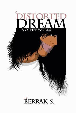 A Distorted Dream and Other Works Berrak S.