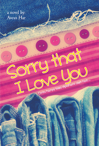 Sorry that I Love You  by  Aveus Har
