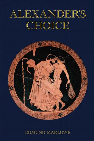 Alexanders Choice Edmund Marlowe