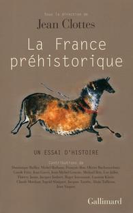 La France préhistorique. Un essai dhistoire Jean Clottes