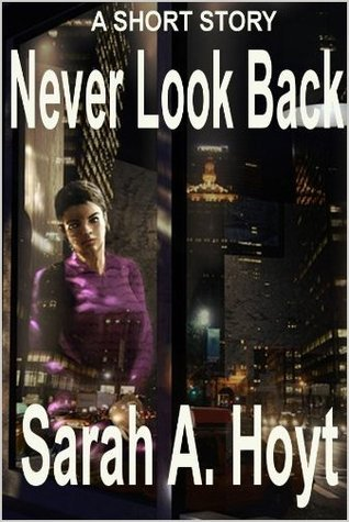 Never Look Back Sarah A. Hoyt