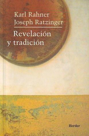 Revelación y tradición Karl Rahner & Joseph Ratzinger