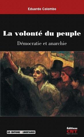 La volonté du peuple: Démocratie et anarchie Eduardo Colombo