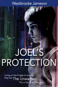 Joels Protection (The Unwanted #3)  by  Westbrooke Jameson