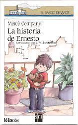 La Historia De Ernesto/ The Story Of Ernest (El Barco De Vapor) Mercé Company