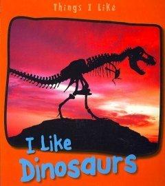 I Like Dinosaurs Angela Aylmore