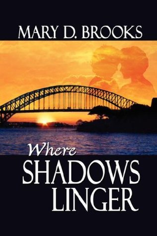 Where Shadows Linger (Intertwined Souls, #2)  by  Mary D. Brooks