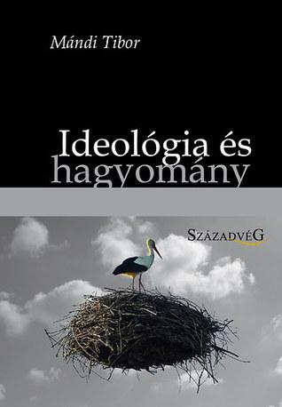 Ideológia és hagyomány  by  Mándi Tibor