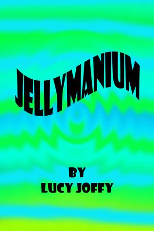 Jellymanium  by  Lucy Joffy