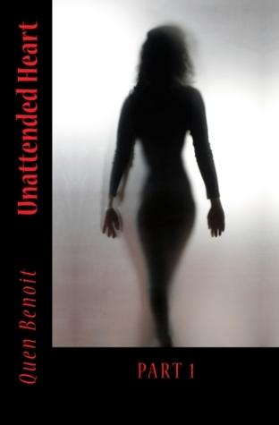 Unattended Heart (Part 1) Quen Benoit