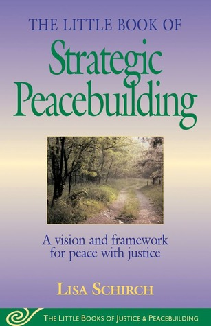 Strategic Peacebuilding (Little Books of Justice and Peacebuilding)  by  Lisa Schirch