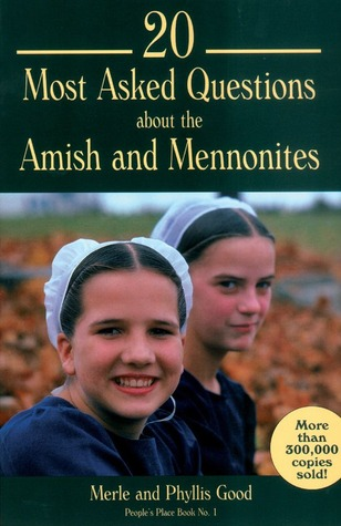 20 Most Asked Questions about the Amish and Mennonites  by  Merle Good