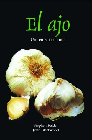 El ajo : remedio original de la naturaleza  by  Stephen Fulder
