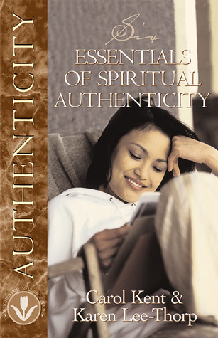 Six Essentials of Spiritual Authenticity  by  Karen Lee-Thorp