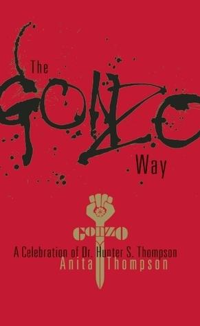 Gonzo Way  by  Anita Thompson