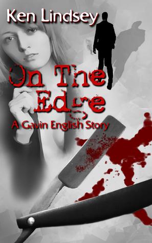 On the Edge (Gavin English, #2) Ken Lindsey
