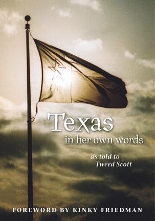 Texas in Her Own Words  by  Tweed Scott