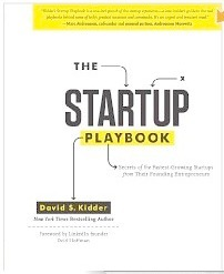 The Startup Playbook: Secrets of the Fastest-Growing Startups from Their Founding Entrepreneurs  by  David Kidder