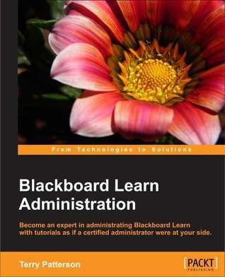 Blackboard Learn Administration Terry L. Patterson