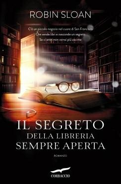 Il segreto della libreria sempre aperta (Mr. Penumbras 24-Hour Bookstore, #1) Robin Sloan