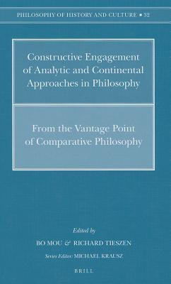 Constructive Engagement of Analytic and Continental Approaches in Philosophy: From the Vantage Point of Comparative Philosophy Bo Mou