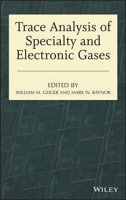 Advances in Specialty and Electronic Gas Analysis Mark Raynor