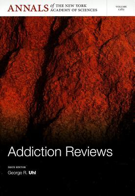 Addiction Reviews  by  George R Uhl