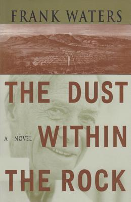 Dust Within Rock: Book Iii PikeS Peak Trilogy Frank Waters