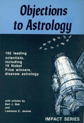 Objections to Astrology  by  Bart Bok