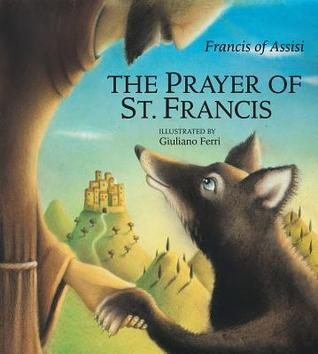 Prayer of St. Francis, The  by  Francis of Assisi