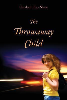 The Throwaway Child Elizabeth Kay Shaw