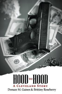 Hood to Hood: A Cleveland Story D.M. Gaines