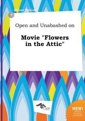 Open and Unabashed on Movie Flowers in the Attic Oliver Palling
