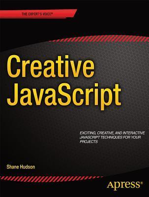 Creative JavaScript  by  Shane Hudson