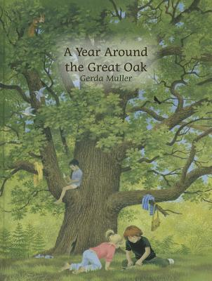 A Year Around the Great Oak Gerda Muller