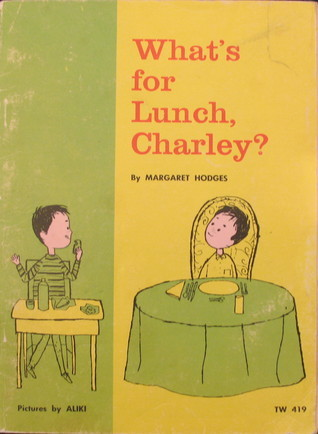 Whats For Lunch, Charley? Margaret Hodges
