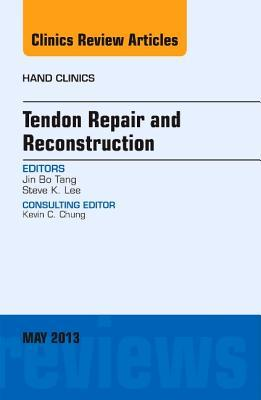 Tendon Repair and Reconstruction, an Issue of Hand Clinics,  by  Jin Bo Tang