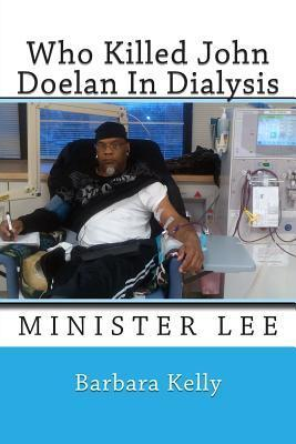Who Killed John Doelan in Dialysis: Minister Lee  by  Barbara Kelly