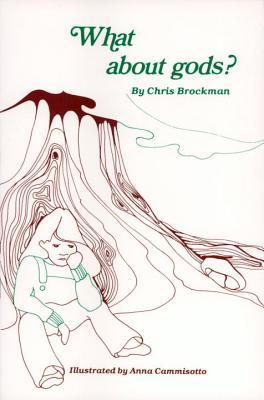 What about Gods?  by  Chris Brockman