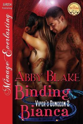 Binding Bianca [Vipers Dungeon 3] Abby Blake