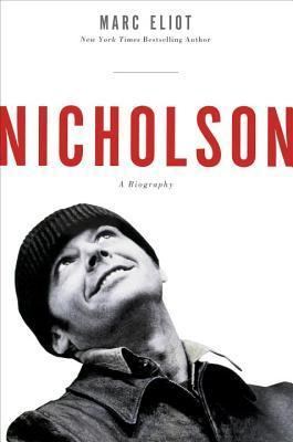 Nicholson: A Biography  by  Marc Eliot