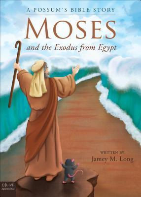 A Possums Bible Story: Moses and the Exodus from Egypt  by  Jamey M Long