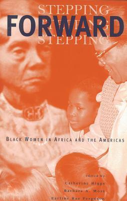 Stepping Forward: Blackwomen In Africa & Americas Catherine Higgs