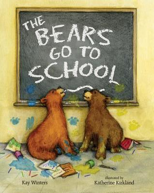 The Bears Go to School  by  Kay Winters