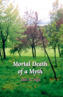 Mortal Death of a Myth Alan B. Pape