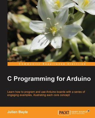C Programming for Arduino Julien Bayle
