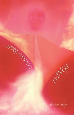 Spreading Wings: A Sequential Novel. the Evolution of Crooked Wings. Alastair Sharp