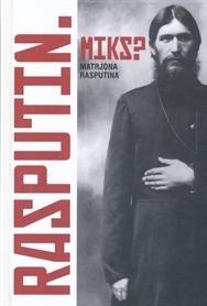 Rasputin. Miks? Tütre mälestused  by  Matrjona Rasputina